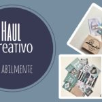 Abilmente: il video haul creativo che stavate aspettando